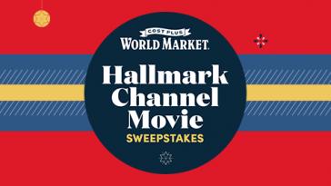 Cost Plus World Market's Hallmark Channel Movie Sweepstakes