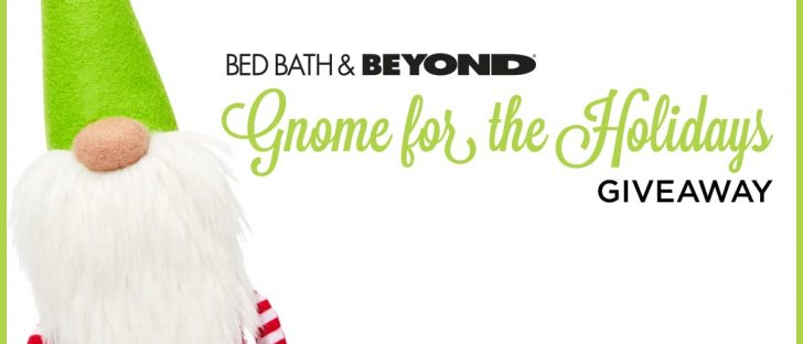 Bed Bath & Beyond Gnome for the Holidays Giveaway